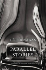 Parallel Stories - Peter Nadas