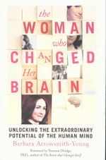 The Woman Who Changed Her Brain : Unlocking the Extraordinary Potential of the Human Mind - Barbara Arrowsmith-Young