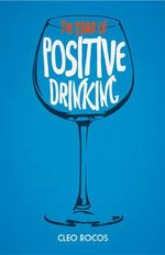 The Power of Positive Drinking - Cleo Rocos
