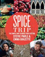 Spice Trip : The Simple Way to Make Food Exciting - Stevie Parle