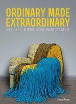 Ordinary Made Extraordinary - Pascal Anson