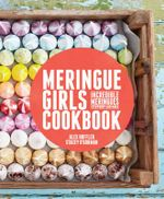 Meringue Girls Cookbook - Alex Hoffler