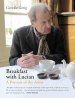 Breakfast with Lucian - Geordie Greig