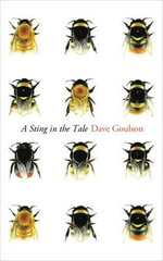 A Sting in the Tale : Natural History and Conservation - Dave Goulson