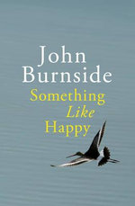 Something Like Happy - John Burnside