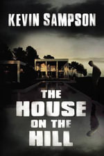 The House on the Hill - Kevin Sampson