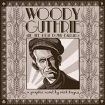 Woody Guthrie : And the Dust Bowl Ballads - Nick Hayes
