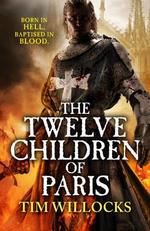 The Twelve Children of Paris - Tim Willocks
