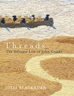 Threads : The Delicate Life of John Craske - Julia Blackburn