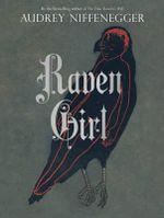 Raven Girl - Audrey Niffenegger
