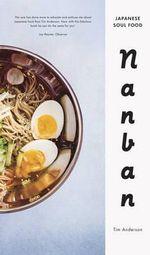 Nanban : Japanese Soul Food - Tim Anderson
