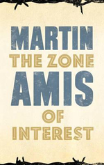 The Zone of Interest - Martin Amis
