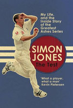 The Test : My Life, and the Inside Story of the Greatest Ashes Series - Simon Jones