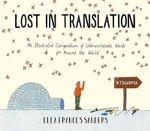 Lost in Translation : An Illustrated Compendium of Untranslatable Words - Ella Frances Sanders