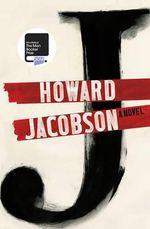 J : A Novel - Howard Jacobson