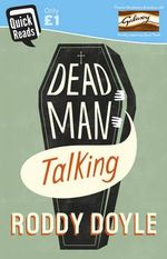 Dead Man Talking - Roddy Doyle