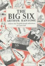 Big Six : Swallows and Amazons - Book 9 - Arthur Ransome