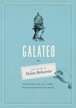 Galateo : Or, the Rules of Polite Behavior - Giovanni Della Casa