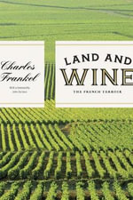 Land and Wine : The French Terroir - Charles Frankel