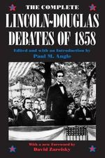 The Complete Lincoln-Douglas Debates of 1858 - Abraham Lincoln