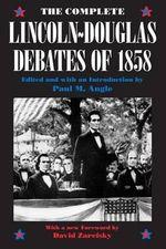 The Complete Lincoln-Douglas Debates of 1858 - Abraham Lincoln