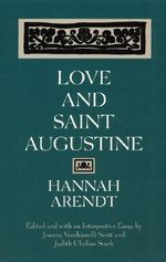 Love and Saint Augustine - Hannah Arendt
