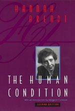 The Human Condition - Hannah Arendt