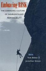 Embracing Risk : The Changing Culture of Insurance and Responsibility