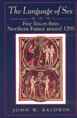 The Language of Sex : Five Voices from Northern France Around 1200 - John W. Baldwin