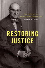 Restoring Justice : The Speeches of Attorney General Edward H. Levi