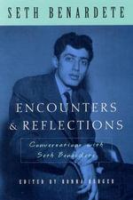 Encounters and Reflections : Conversations with Seth Benardete - Seth Benardete