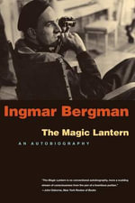 A Magic Lantern : An Autobiography - Ingmar Bergman