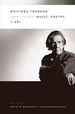 Writings Through John Cage's Music, Poetry and Art - David Bernstein