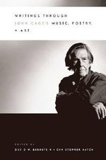 Writings Through John Cage's Music, Poetry and Art - David W. Bernstein