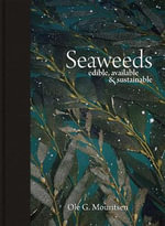 Seaweeds : Edible, Available, and Sustainable - Ole G. Mouritsen