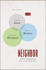 The Neighbor : Three Inquiries in Political Theology - Slavoj Zizek