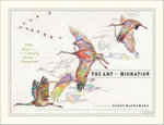 The Art of Migration : Birds, Insects, and the Changing Seasons in Chicagoland - Peggy Macnamara