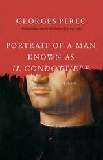 Portrait of a Man Known as Il Condottiere - Georges Perec