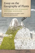 Essay on the Geography of Plants - Alexander von Humboldt