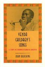 Venda Children's Songs : Study in Ethnomusicological Analysis - John Blacking