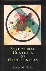 Structural Contexts of Opportunities - Peter M. Blau