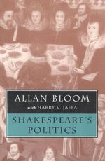 Shakespeare's Politics - Allan David Bloom