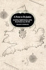 A Power to Do Justice : Jurisdiction, English Literature, and the Rise of Common Law - Bradin Cormack