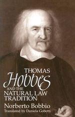 Thomas Hobbes and the Natural Law Tradition : Biological Foundations of Law - Norberto Bobbio
