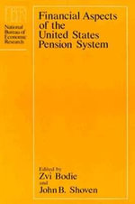 Financial Aspects of the United States Pension System : National Bureau of Economic Research Project Report