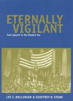 Eternally Vigilant : Free Speech in the Modern Era