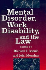 Mental Disorder, Work Disability and the Law : John D. and Catherine T. MacArthur Foundation Series on Mental Health and Development - Richard J. Bonnie