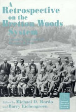 A Retrospective on the Bretton Woods System : Lessons for International Monetary Reform