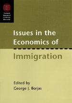 Issues in the Economics of Immigration : National Bureau of Economic Research Conference Report Ser.