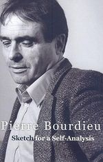 Sketch for a Self-Analysis - Pierre Bourdieu